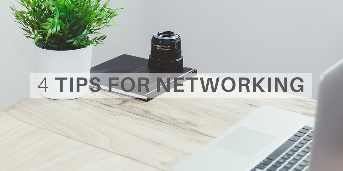 4 Tips for Networking